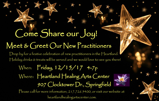 Meet and Gree Our New Practitioners at the Heartland Healing Arts Center on Friday, December 15, 4-7 pm, 907 Clocktower Drive, Springfield.