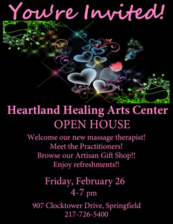 You're Invited to the Heartland Healing Arts Center for an Open House on Friday, February 26, 4-7 pm, 907 Clocktower Drive, Springfield.